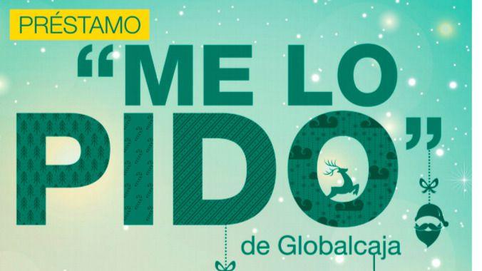 Globalcaja sigue rompiendo moldes: ventajoso préstamo 'Me lo pido' para disfrutar estas Navidades
