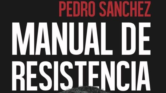 Libro 'Manual de resistencia' de Pedro Sánchez