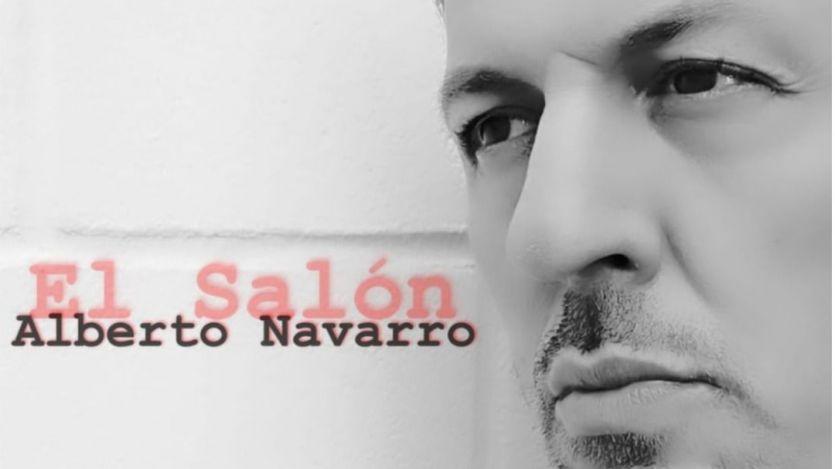 """El polifacético Alberto Navarro lanza """"El Salón, 'single' anticipo de su próximo trabajo"""