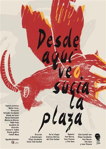 La Compañía Club Caníbal disecciona sobre el escenario una parte del alma española en 'Desde aquí veo sucia la plaza'