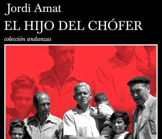 Reseña del libro 'El hijo del chófer' de Jordi Amat: el que dice siempre la verdad
