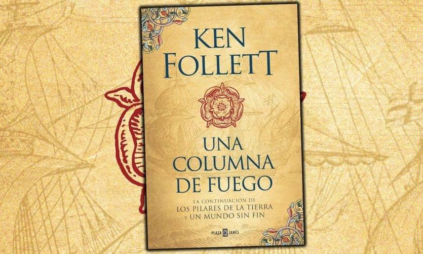 Llega la continuación de 'Los pilares de la Tierra' y 'Un mundo sin fin' de Ken Follett: 'Una columna de fuego'