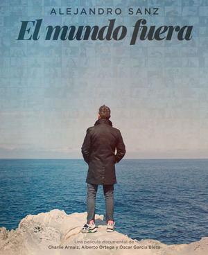 Alejandro Sanz lanza su propia película documental: 'El mundo fuera'