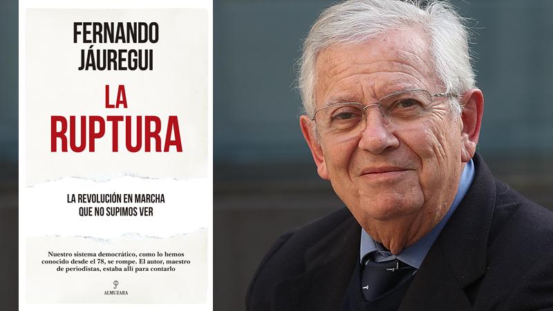 Fernando Jáuregui describe en 'La Ruptura' el resquebrajamiento de la democracia española