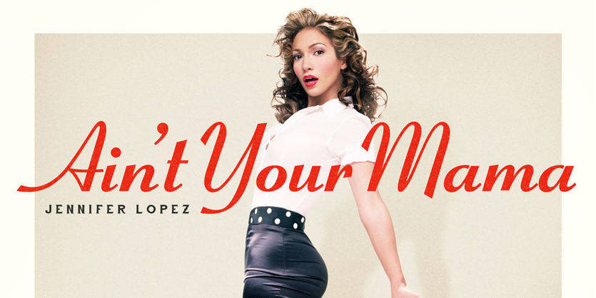Jennifer López lanza el vídeo de 'Ain't Your Mama'