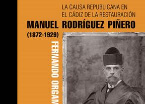 Obra histórica del periodista Fernando Orgambides sobre el diputado republicano Manuel Rodríguez Piñero