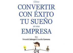 El libro 'Cómo convertir con éxito tu sueño en una empresa' aterriza en Zaragoza, Bilbao y Palma