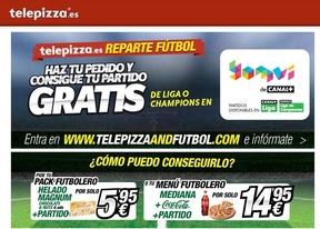 Pizza y... fútbol gratis: Telepizza y Yomvi (Canal+) se alían con partidos de Liga BBVA y Champions