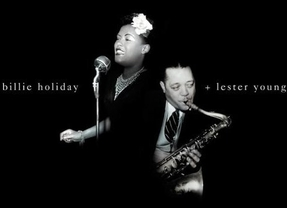 La leyenda negra del jazz: Lester Young y Billie Holiday