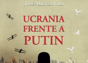 Todo lo que usted quería saber sobre Ucrania y Rusia... nos lo explica José Miguel Vila