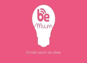 'Be mum', un encuentro entre blogueras, emprendedoras y mamás 2.0