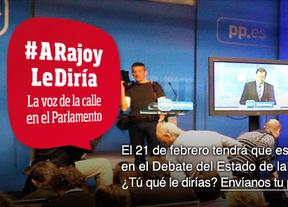 ¿Qué le dirías a Rajoy?
