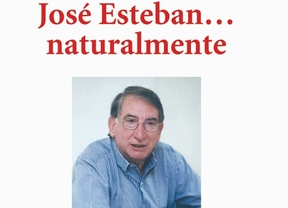 Se presenta en Madrid 'José Esteban... naturalmente' de Carlos Manuel Sánchez