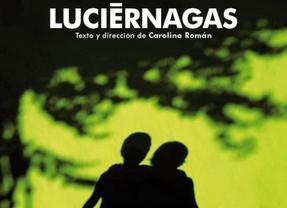 'Luciérnagas', de Carolina Román, brilla cada fin de semana en el Teatro del Arte